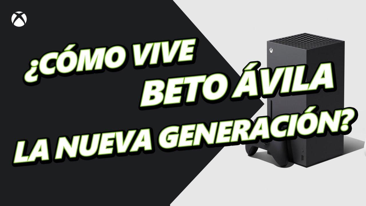 ¿Cómo vive Beto Ávila la nueva generación?