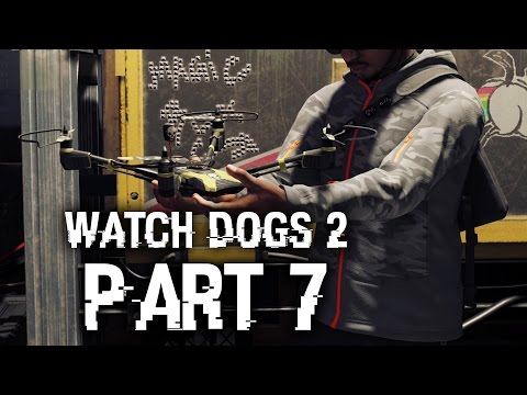 Watch Dogs 2 Gameplay Walkthrough Part 7 - QUADCOPTER (Full