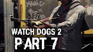 Watch Dogs 2 Gameplay Walkthrough Part 7 - QUADCOPTER (Full Game) #WatchDogs2