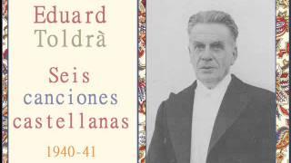 """Eduard Toldrà: I. «La zagala alegre» de """"Seis canciones castellanas"""" (1940-41)"""