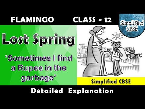 Lost Spring | Class 12 - Flamingo | Chapter 2 - Part 1 | Detailed Line by Line Explanation in Hindi