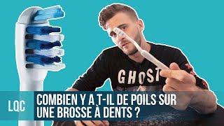 LQC - Combien y a-t-il de poils sur une brosse à dents ?