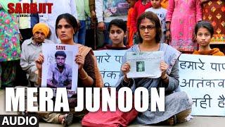 Mera Junoon Full Song | SARBJIT | Aishwarya Rai Bachchan, Randeep Hooda, Richa Chadda | T-Series