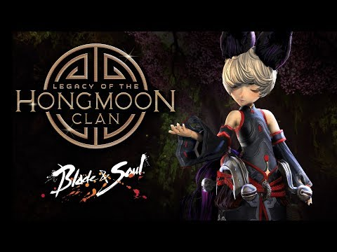 Blade & Soul: Legacy of the Hongmoon Clan Official Trailer