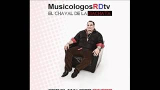 El Chaval De La Bachata - Por El Maldito Dinero (Audio Original) 2012