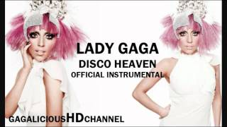 Lady Gaga - Disco Heaven (Official Instrumental)