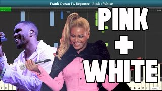 Pink + White (FRANK OCEAN FT. BEYONCE) Piano Sheet Music - Easy Piano Tutorial