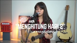 MENGHITUNG HARI 2 - ANDA (LIVE COVER BY LIA MAGDALENA) MP3
