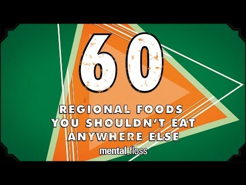 60 Regional Foods You Shouldn't Eat Anywhere Else - mental_floss on YouTube (Ep.204)