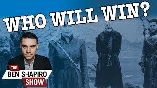Ben Shapiro's Final Game of Thrones Predictions