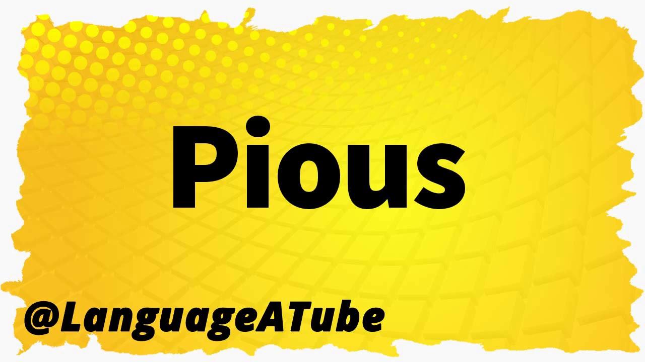 Pious Pronunciation ⚡️ How To Pronounce Pious!