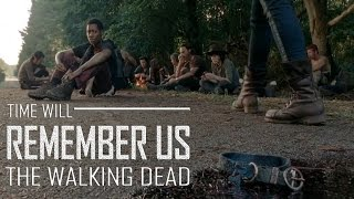 The Walking Dead    Time Will Remember Us