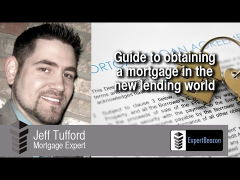 Guide to obtaining a mortgage in the new lending world