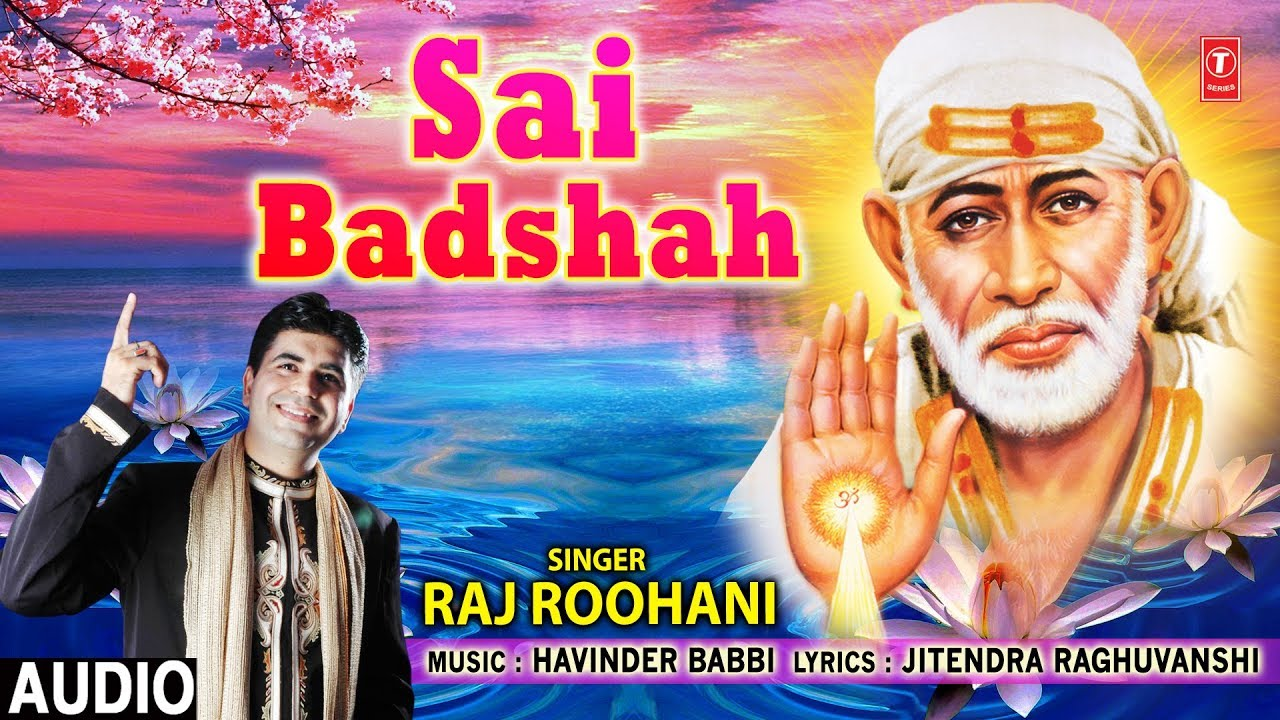साईं बादशाह I Sai Badshah I RAJ ROOHANI I New Latest Sai Bhajan I Full Audio Song I