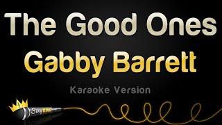 Gabby Barrett - The Good Ones (Karaoke Version)