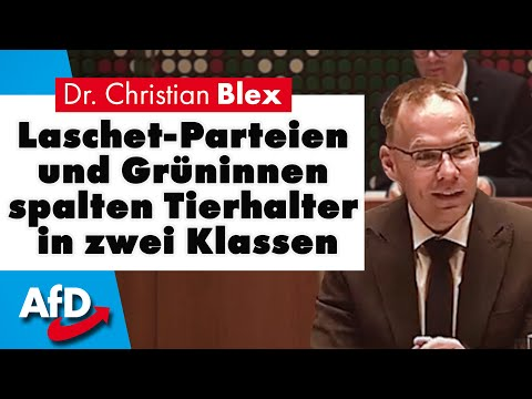 Laschet-Parteien und Grüninnen spalten Tierhalter in zwei Klassen | Dr. Christian Blex (AfD)