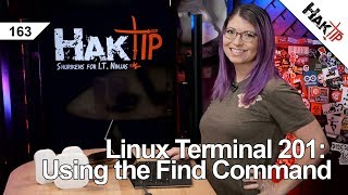 Linux Terminal 201: Using the Find Command Pt 2 - HakTip 163