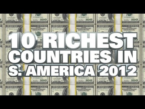 Top 10 Richest Countries In South America 2012