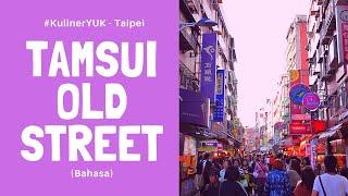 Tamsui Old Street (淡水老街) - Taipei #KulinerYUK (Bahasa)