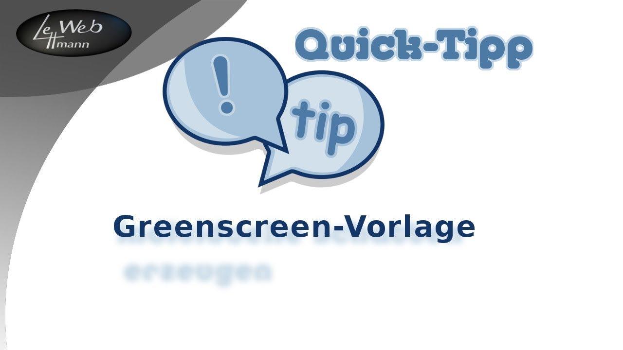 Quick-Tip - Greenscreen Vorlage mit Gimp - YouTube