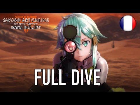 Sword Art Online: Fatal Bullet - PS4/XB1/PC - Full dive (French Announcement trailer