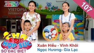 cha con hop suc - tap 107  en bac xuan hieu - ngoc huong cung con vuot thu thach  23072016