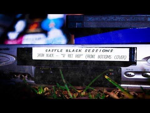 "Jason Black - ""Twelve Feet Deep"" (Front Bottoms Cover) - Castle Black Sessions"