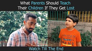 What Parents Should Teach Their Children If They Get Lost | Rohit R Gaba | Awareness Video