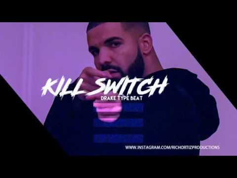 Drake  - Kill Switch (Type Beat) Prod@RichOrtizProductions