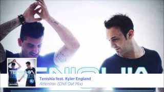 Tenishia ft Kyler England - Attention (Chill Out Mix)