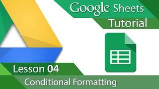 Google Sheets - Tutorial 04 - Conditional Formatting