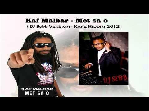 Kaf Malbar - Met sa ho ( DJ Sebb Version - Kafé Riddim 2012 Sebb Record )