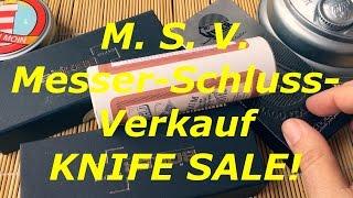 M.S.V. - MESSR-SCHLUSS-VERKAUF! | KNIFE SALE!