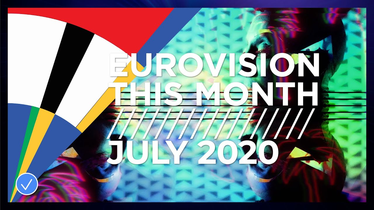 Eurovision This Month: July 2020