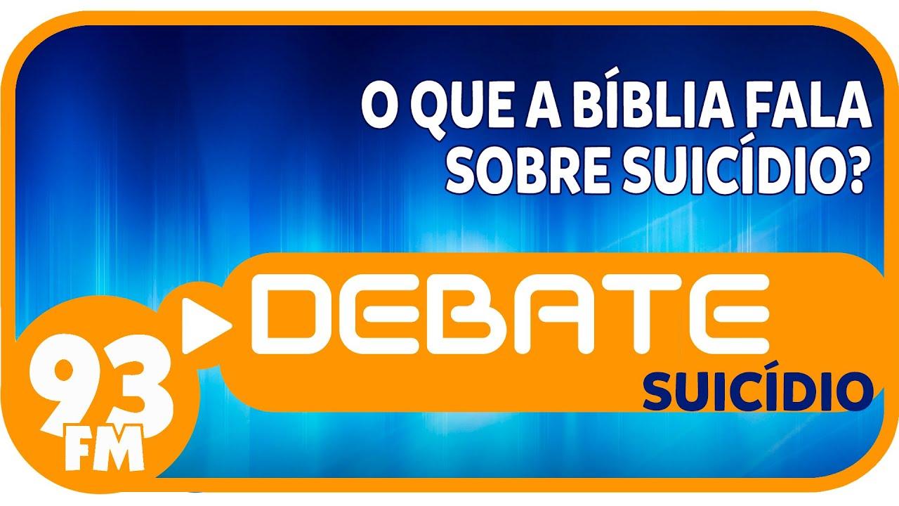 Suicídio - O que a Bíblia fala sobre suicídio? - Debate 93 - 11/11/2015