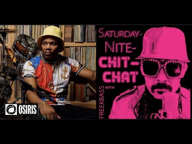 SATURDAY-NITE-ChitChat WITH FREEKBASS (Video)