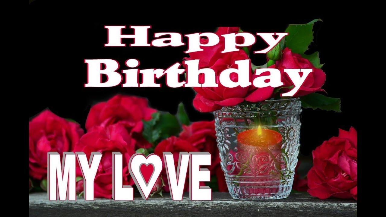 Happy Birthday My Love Youtube