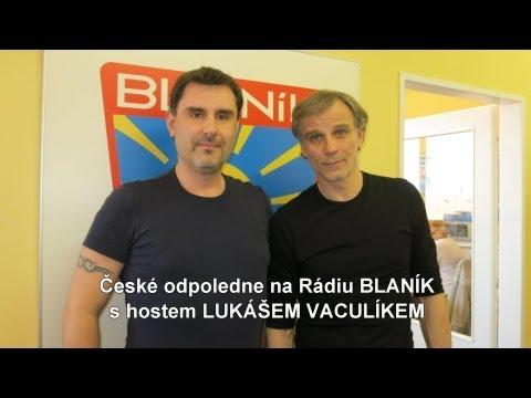 LUKÁŠ VACULÍK - České odpoledne na Rádiu BLANÍK