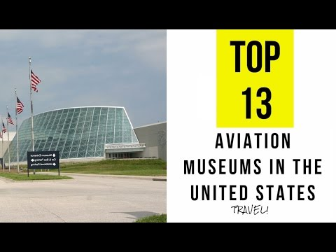 TOP 13. Best and Most Amazing Aviation Museums in the United States