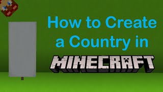 How to Create a Country in Minecraft!