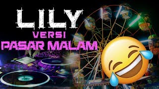 Lily (Versi Pasar Malam) - Alan Walker, K-391 & Emelie Hollow [EvP Music]