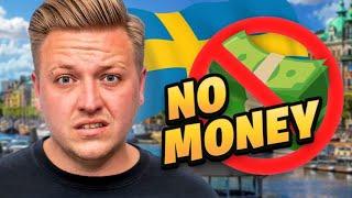 Sweden With No Money