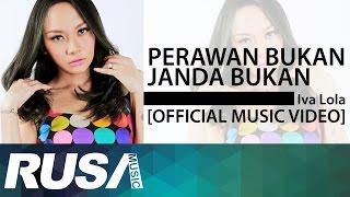 Gambar cover Iva Lola - Perawan Bukan Janda Bukan [Official Music Video]