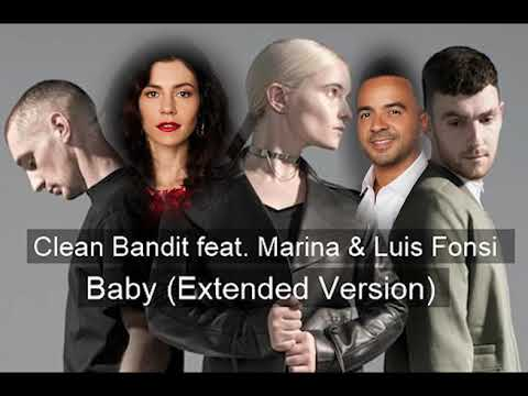 Clean Bandit Feat. Marina & Luis Fonsi - Baby (Extended Version)