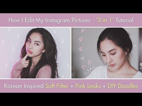 How I Edit My Instagram Pictures - Korean Inspired Soft Filter + Pink Leaks + DIY Doodles Tutorial