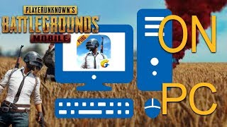 Run PUBG Moblie on PC with Mouse & Keyboard