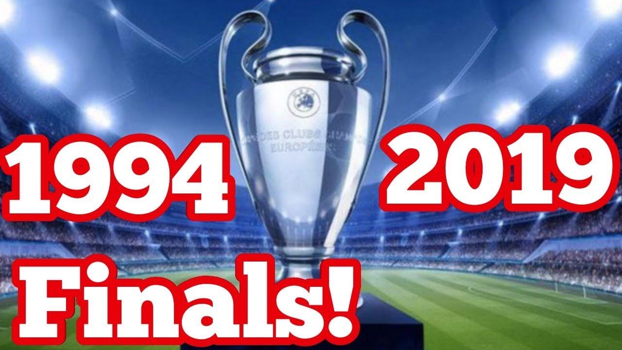Download 1994 - 2019 ALL CHAMPIONS LEAGUE FINALS