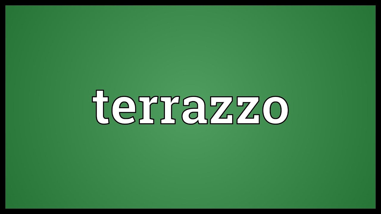 Terrazzo Meaning