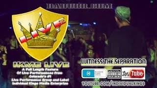 IKME LIVE--FULL LENGTH PERFORMANCE FEATURE from Individual Kings Media Enterprize