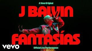 J. Balvin - Fantasías (Official Live Performance | Vevo)